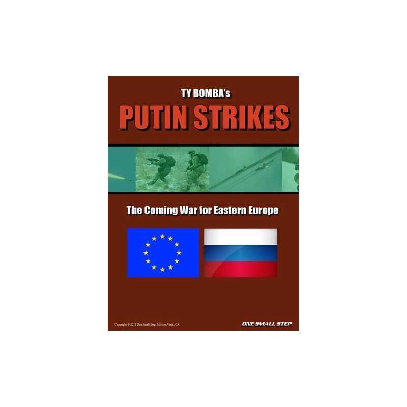 Putin Strikes: The Coming War for Eastern Europe