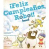 ¡Feliz Cumpleaños, Robot!
