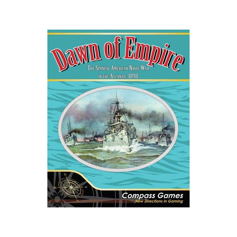 Dawn of Empire The Spanish American Naval War in the Atlantic 1898