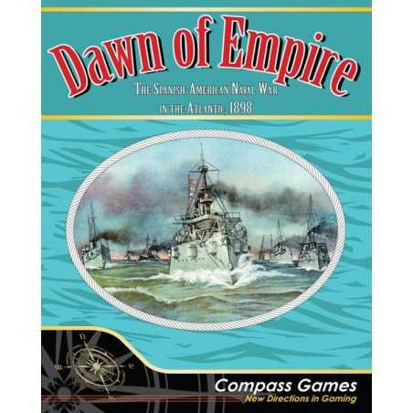 Dawn of Empire The Spanish American Naval War in the Atlantic 1898