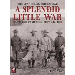 A Splendid Little War The 1898 Santiago Campaign