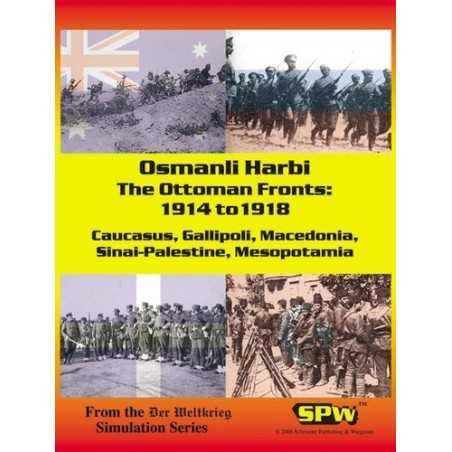 Osmanli Harbi The Ottoman Fronts: 1914 to 1918